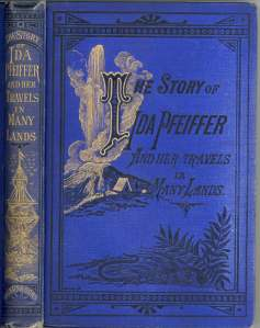 """The Story of Ida Pfeiffer and her Travels in Many Lands"""